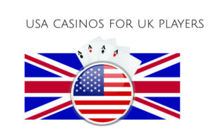 USA CASinos for UK players